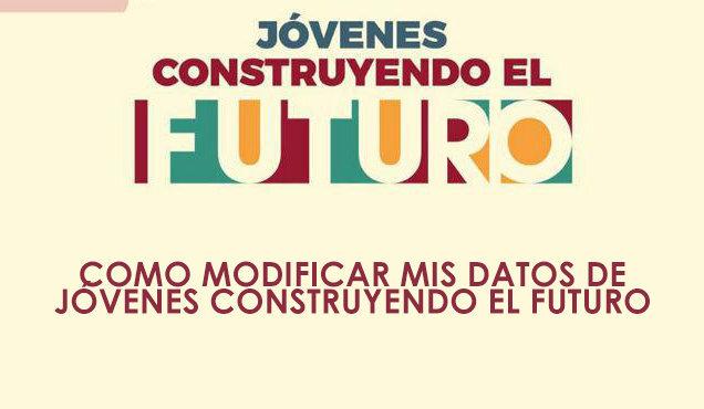 Cambiar mis datos en Jovenes Construyendo el Futuro